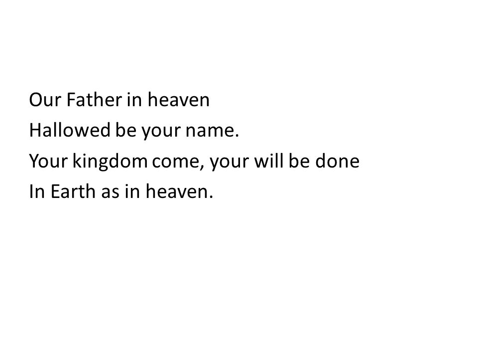 Our Father in heaven Hallowed be your name.