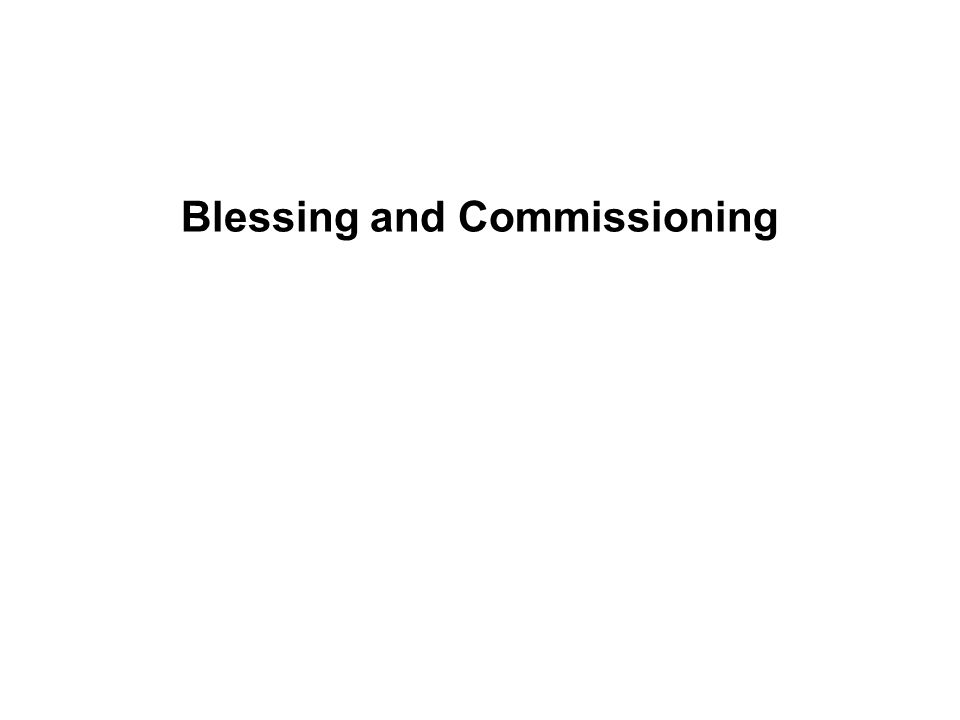 Blessing and Commissioning