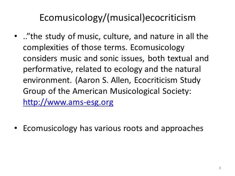 Ecomusicology/(musical)ecocriticism.. the study of music, culture, and nature in all the complexities of those terms.