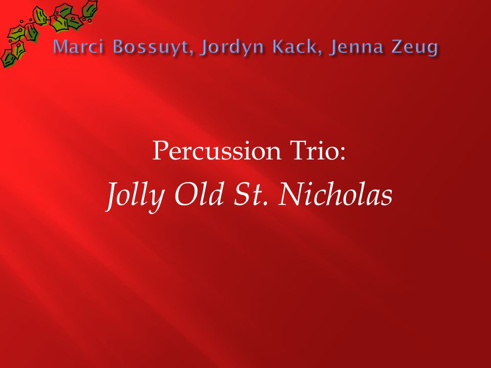 Percussion Trio: Jolly Old St. Nicholas