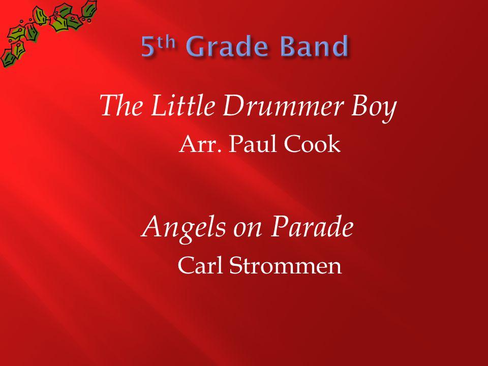 The Little Drummer Boy Arr. Paul Cook Angels on Parade Carl Strommen