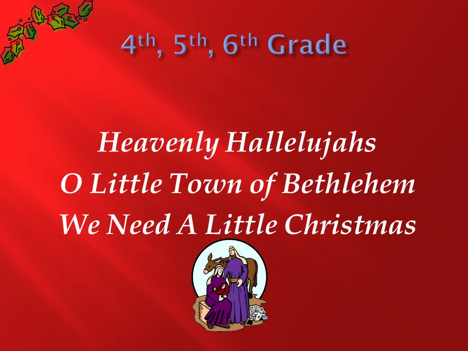 Heavenly Hallelujahs O Little Town of Bethlehem We Need A Little Christmas