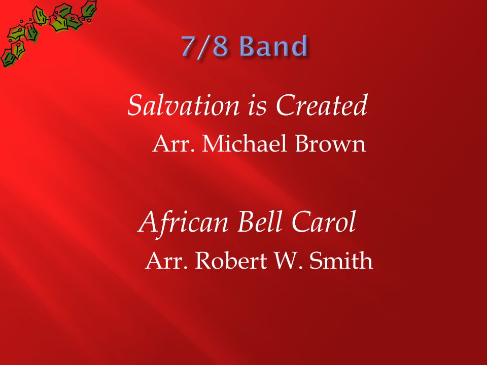 Salvation is Created Arr. Michael Brown African Bell Carol Arr. Robert W. Smith