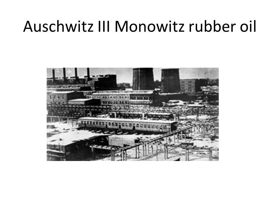 Auschwitz III Monowitz rubber oil