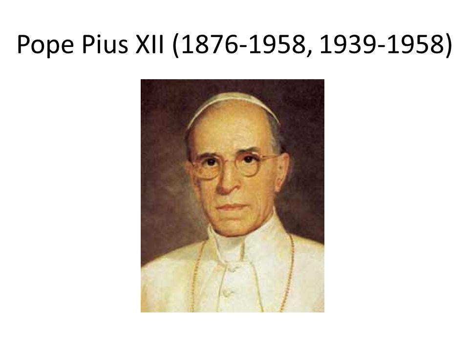 Pope Pius XII (1876-1958, 1939-1958)