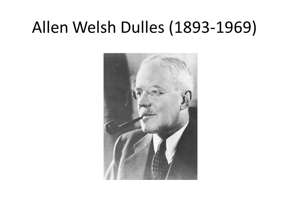 Allen Welsh Dulles (1893-1969)