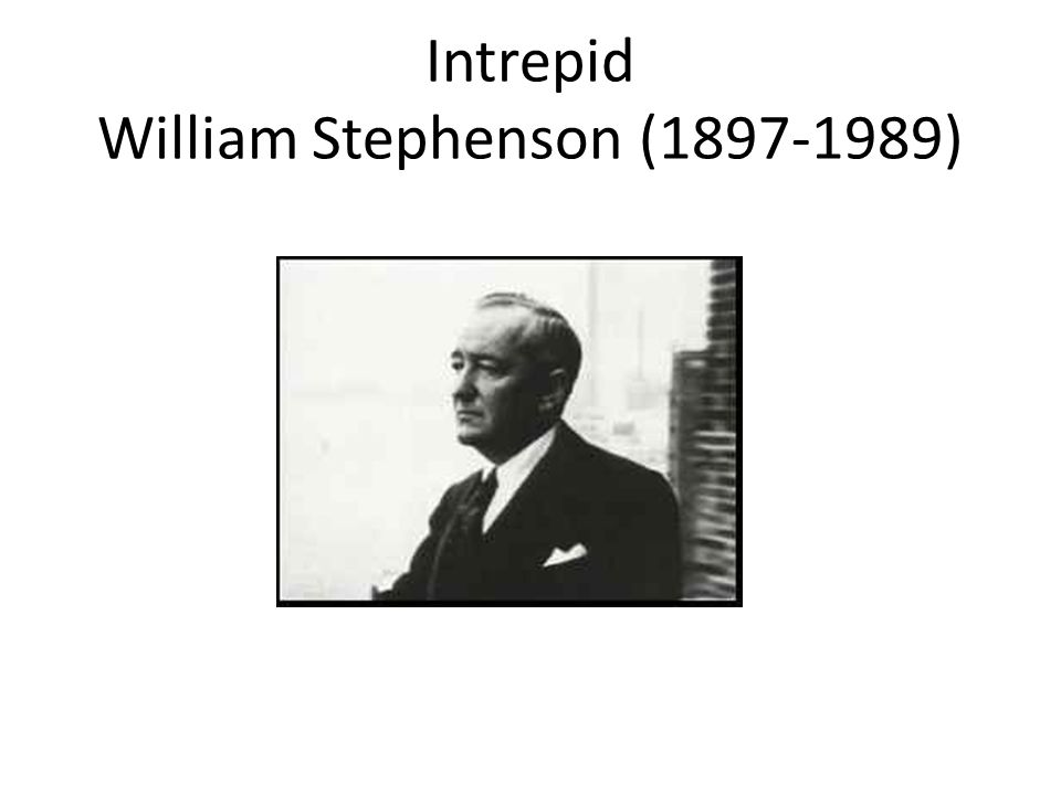 Intrepid William Stephenson (1897-1989)