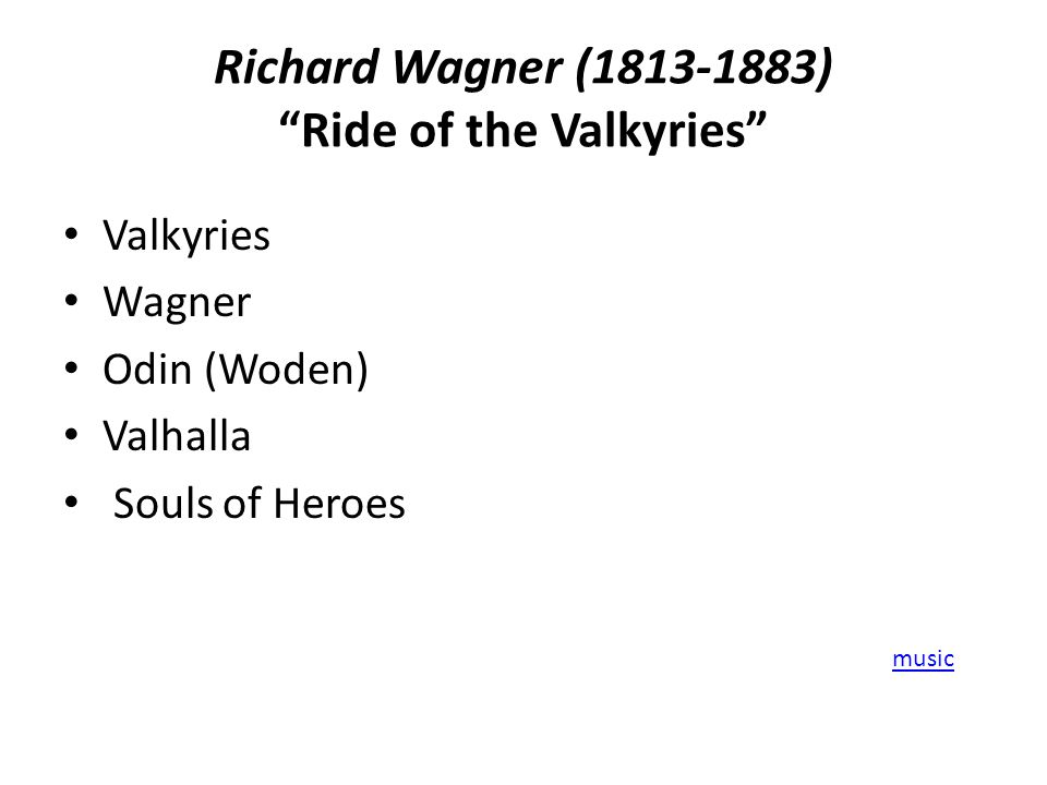 Richard Wagner (1813-1883) Ride of the Valkyries Valkyries Wagner Odin (Woden) Valhalla Souls of Heroes music