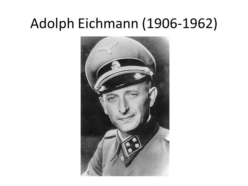 Adolph Eichmann (1906-1962)