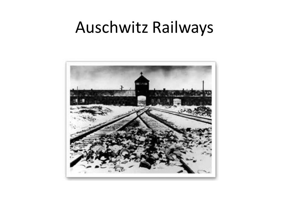 Auschwitz Railways