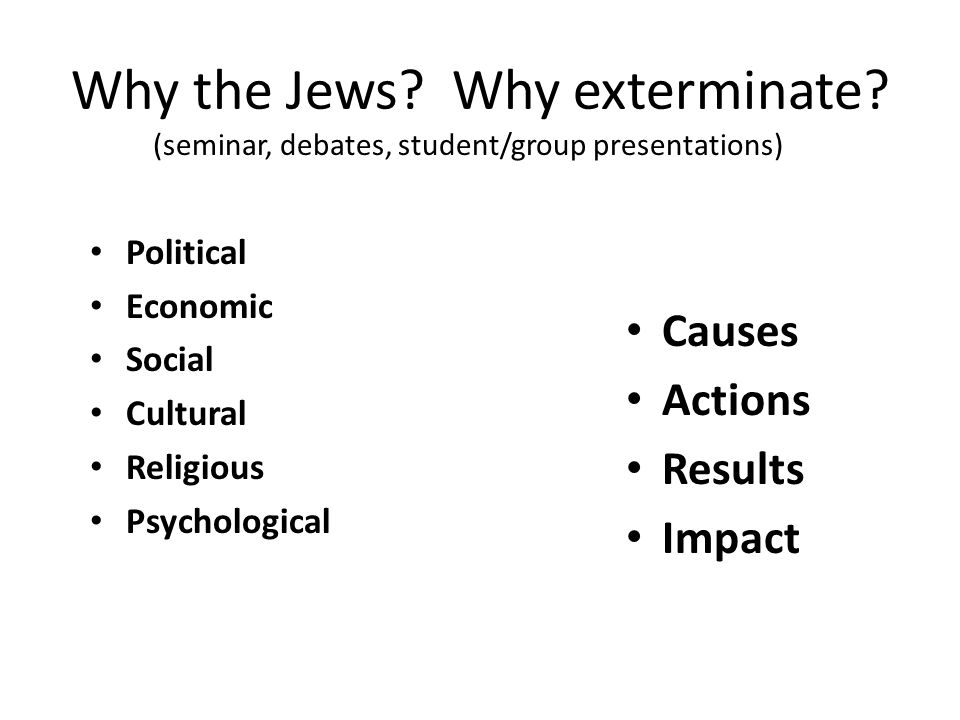 Why the Jews. Why exterminate.