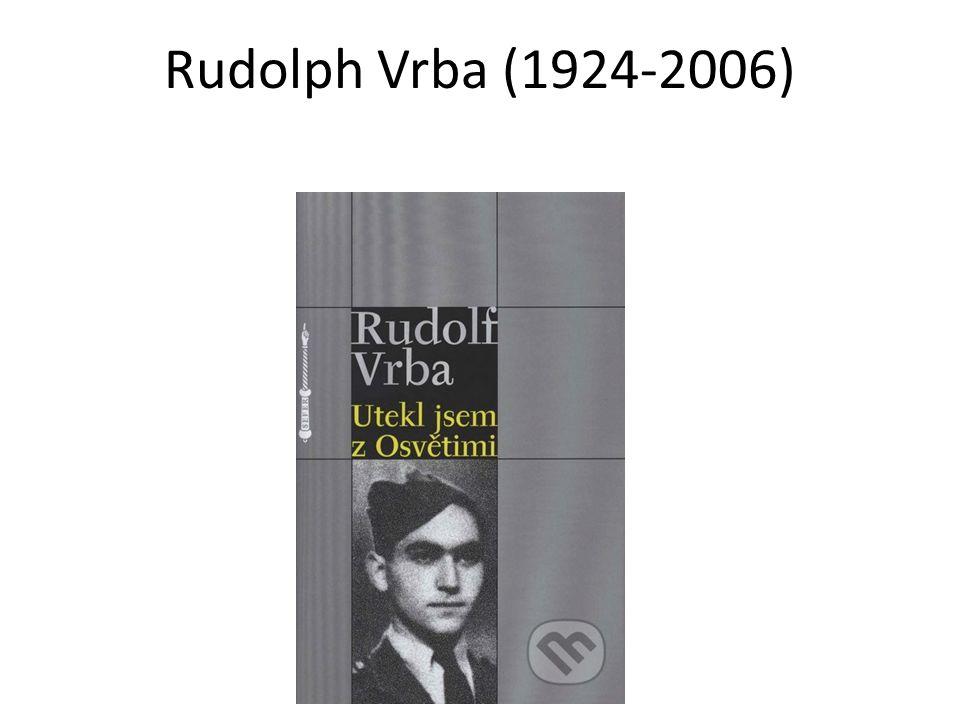 Rudolph Vrba (1924-2006)
