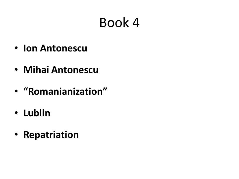 Book 4 Ion Antonescu Mihai Antonescu Romanianization Lublin Repatriation