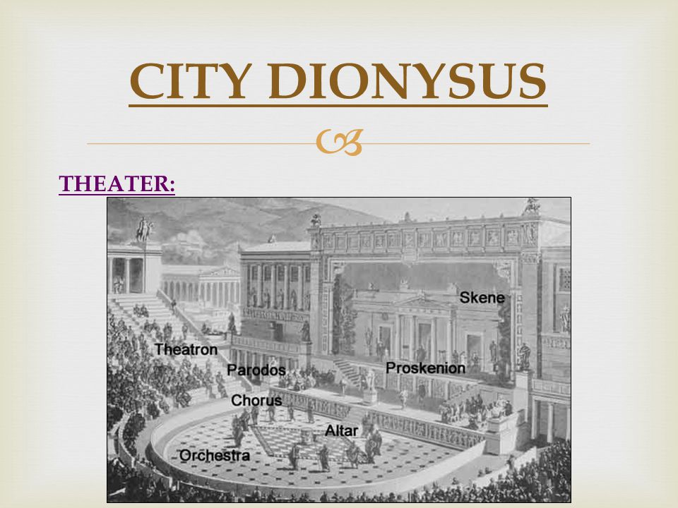  THEATER: CITY DIONYSUS