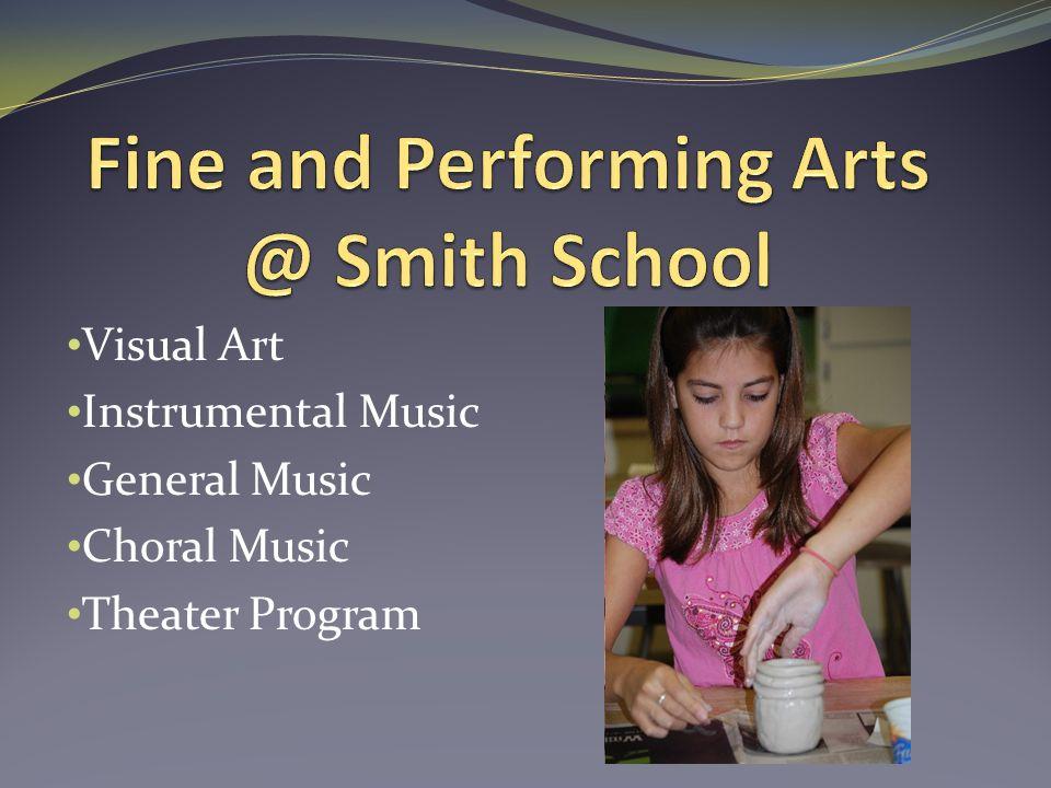 Visual Art Instrumental Music General Music Choral Music Theater Program