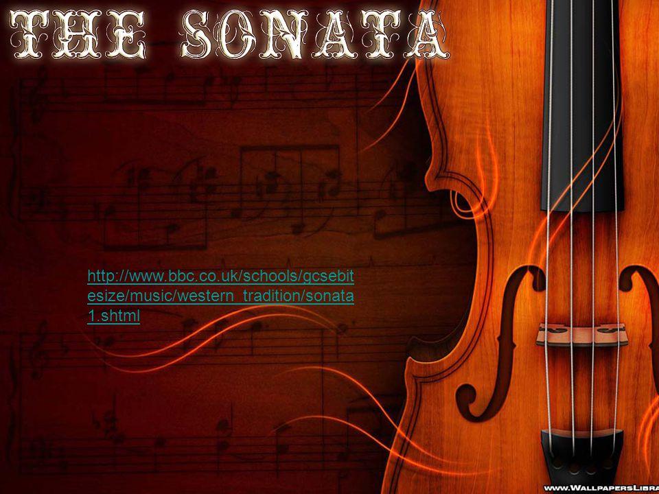 http://www.bbc.co.uk/schools/gcsebit esize/music/western_tradition/sonata 1.shtml