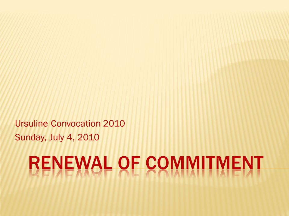 Ursuline Convocation 2010 Sunday, July 4, 2010