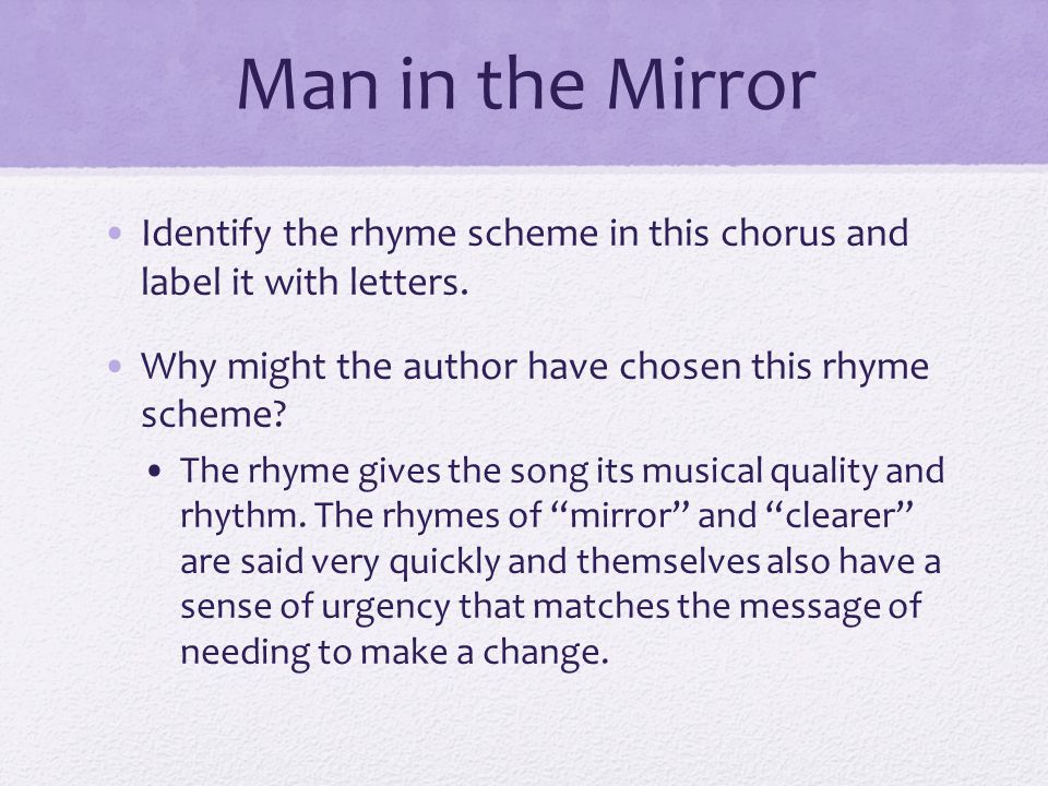 Man in the Mirror Identify the rhyme scheme in this chorus and label it with letters.