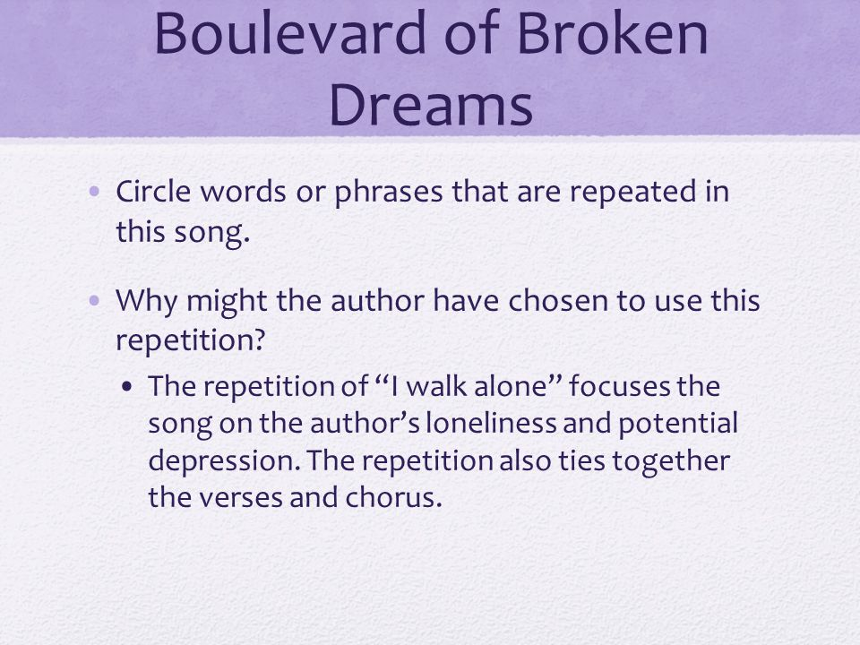 Boulevard of Broken Dreams Circle words or phrases that are repeated in this song.