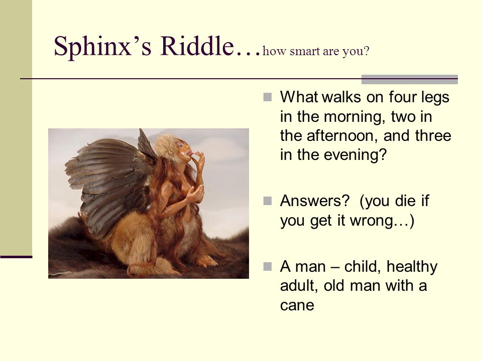 Sphinx's Riddle… how smart are you.
