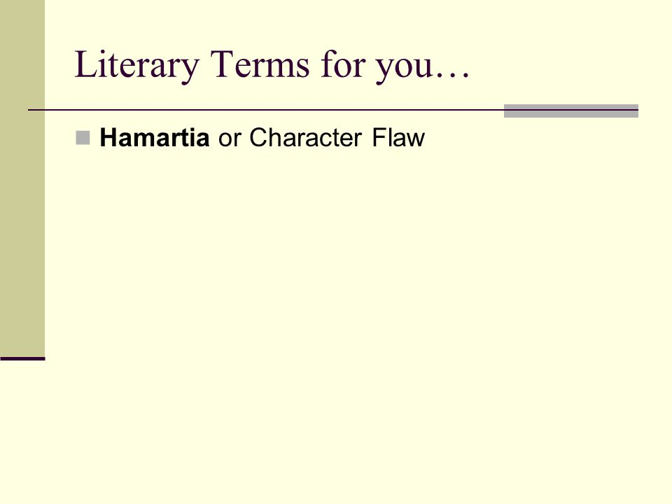 Literary Terms for you… Hamartia or Character Flaw