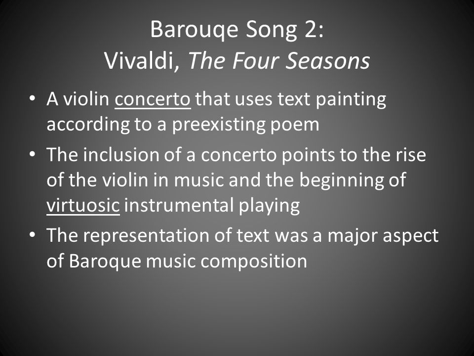Barouqe Song 2: Vivaldi, The Four Seasons A violin concerto that uses text painting according to a preexisting poem The inclusion of a concerto points