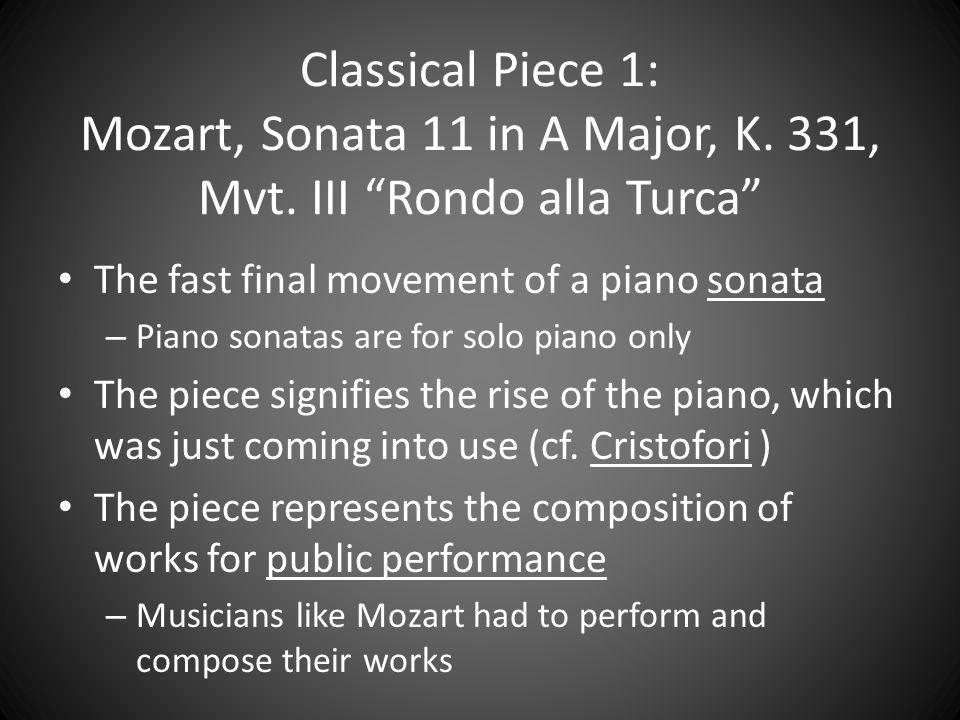 """Classical Piece 1: Mozart, Sonata 11 in A Major, K. 331, Mvt. III """"Rondo alla Turca"""" The fast final movement of a piano sonata – Piano sonatas are for"""