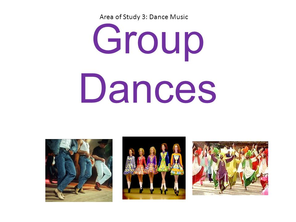 Group Dances Area of Study 3: Dance Music