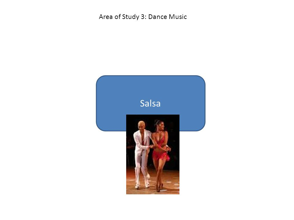 Salsa Area of Study 3: Dance Music