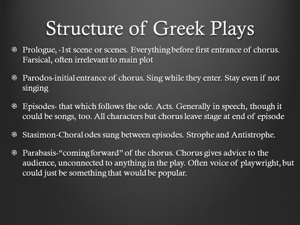Structure of Greek Plays Prologue, -1st scene or scenes.