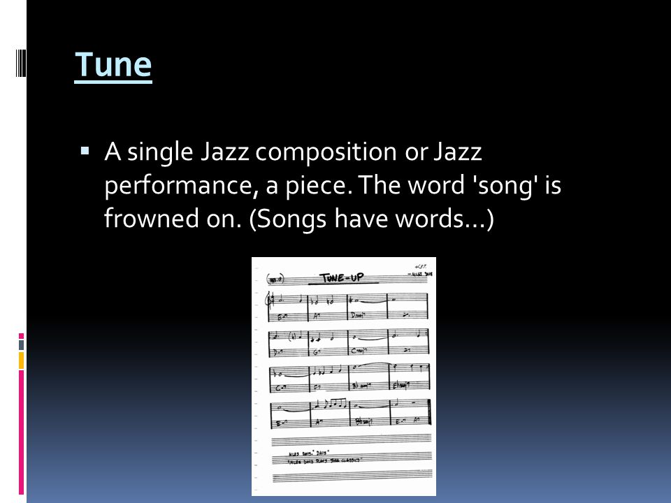 Tune  A single Jazz composition or Jazz performance, a piece.