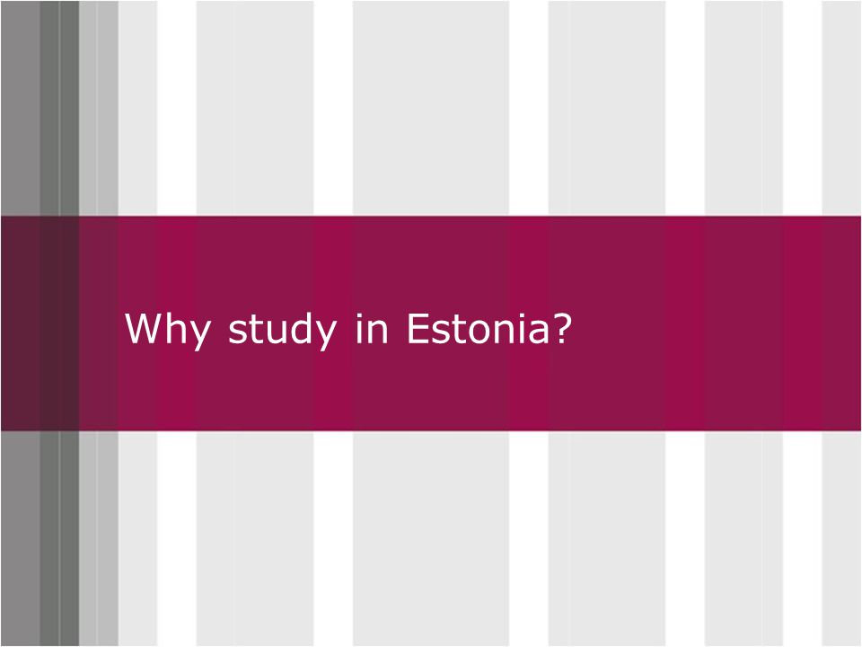 Click to edit Master title styleWhy study in Estonia