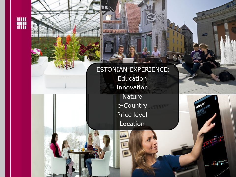 ESTONIAN EXPERIENCE: Education Innovation Nature e-Country Price level Location