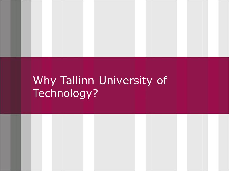 Click to edit Master title style Why Tallinn University of Technology