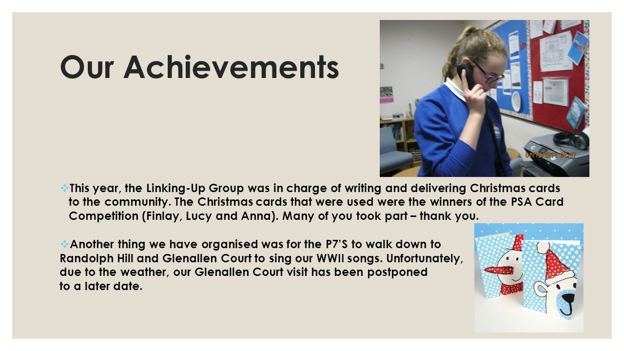 Our Achievements  This year, the Linking-Up Group was in charge of writing and delivering Christmas cards to the community.