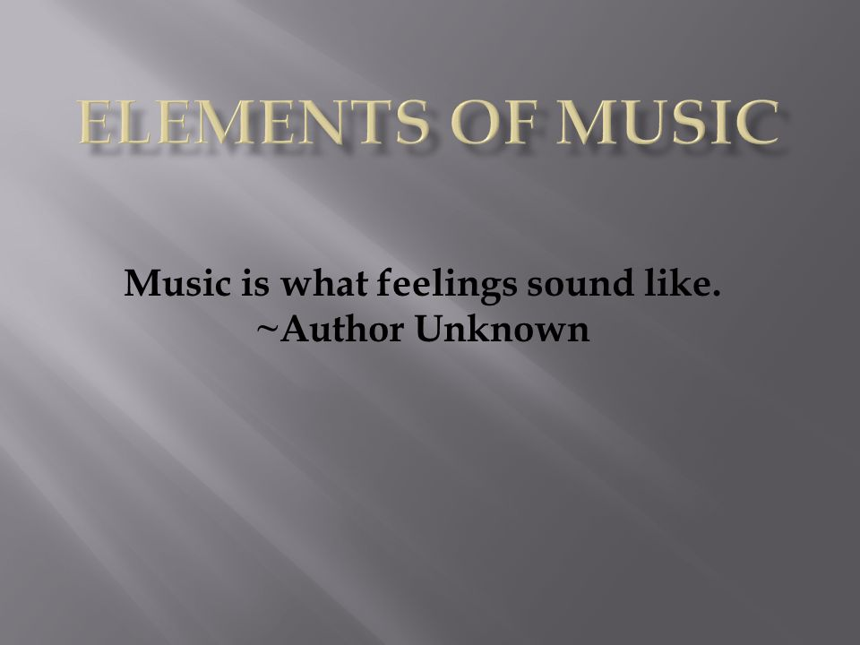 Music is an art form consisting of sound and silence expressed through time.