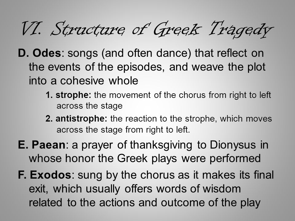 VI. Structure of Greek Tragedy D.