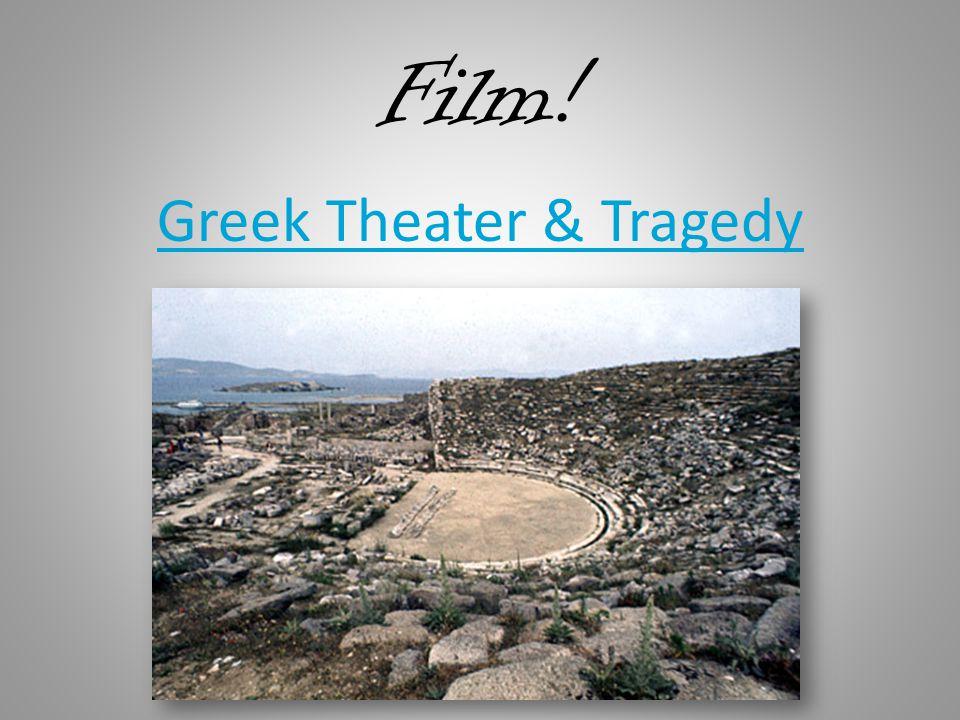 Film! Greek Theater & Tragedy