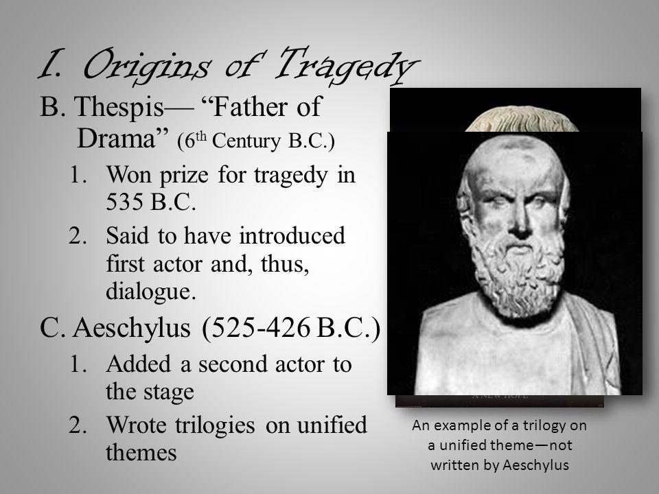 I. Origins of Tragedy B.