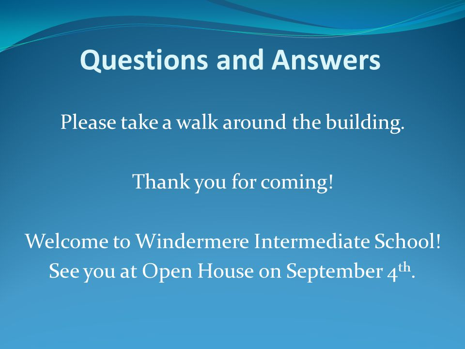 Questions and Answers Please take a walk around the building.
