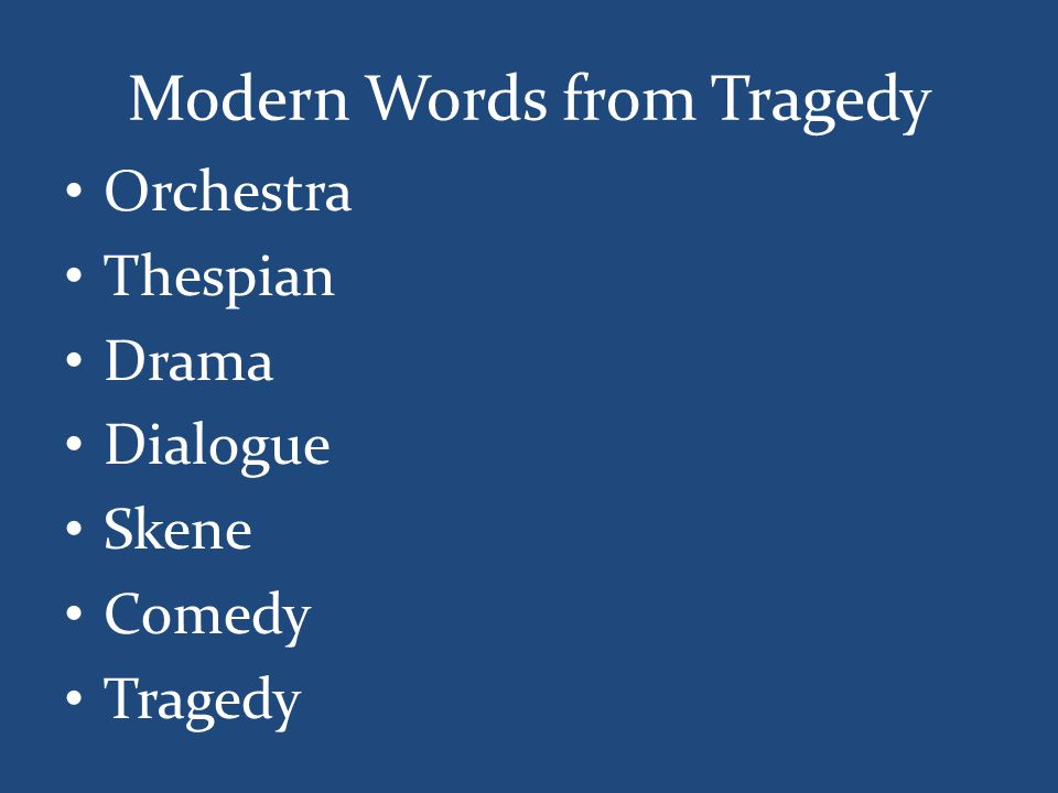 Modern Words from Tragedy Orchestra Thespian Drama Dialogue Skene Comedy Tragedy