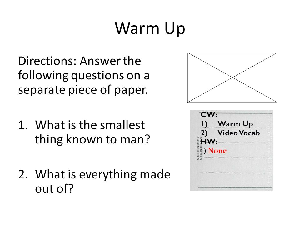 Warm Up Directions: Answer the following questions on a separate piece of paper.