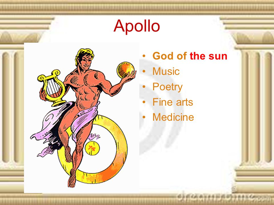 Apollo God of the sun Music Poetry Fine arts Medicine