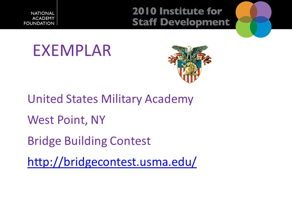 EXEMPLAR United States Military Academy West Point, NY Bridge Building Contest http://bridgecontest.usma.edu/