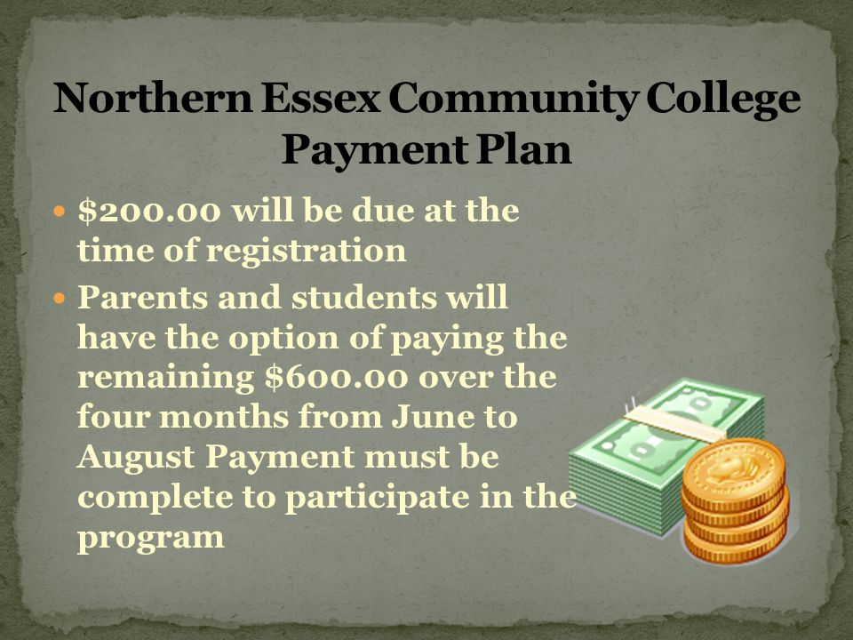 $200.00 will be due at the time of registration Parents and students will have the option of paying the remaining $600.00 over the four months from Ju