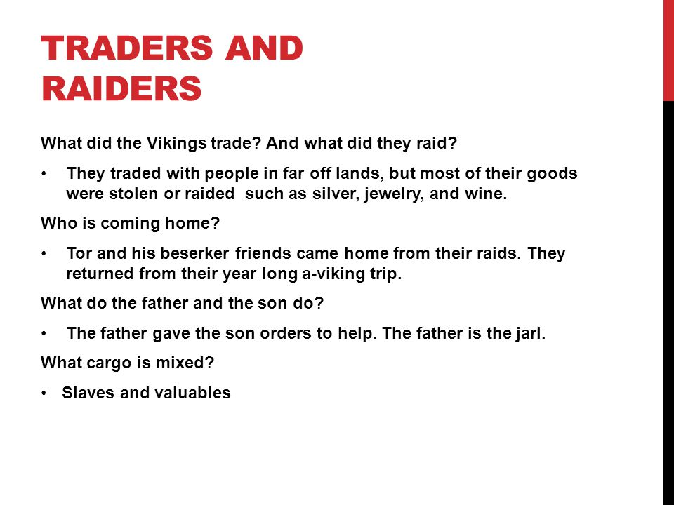 TRADERS AND RAIDERS What did the Vikings trade. And what did they raid.