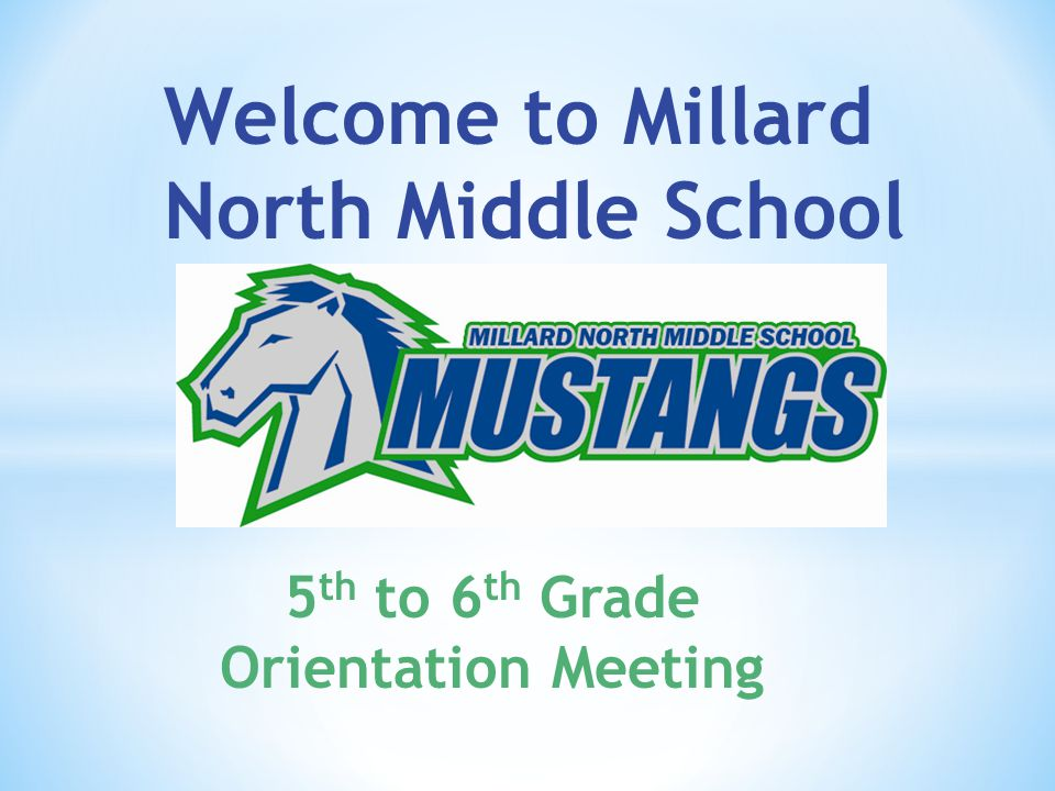 5 th to 6 th Grade Orientation Meeting