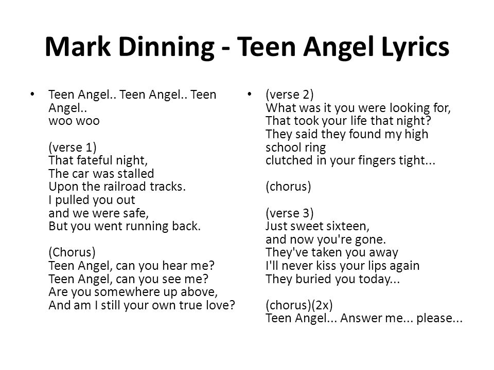 Mark Dinning - Teen Angel Lyrics Teen Angel.. Teen Angel..
