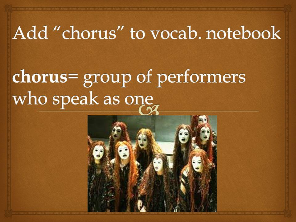 Prologue: Antigone: daughter of Oedipus Ismene: daughter of Oedipus Chorus: elders of Thebes Choragos: leader of the Chorus