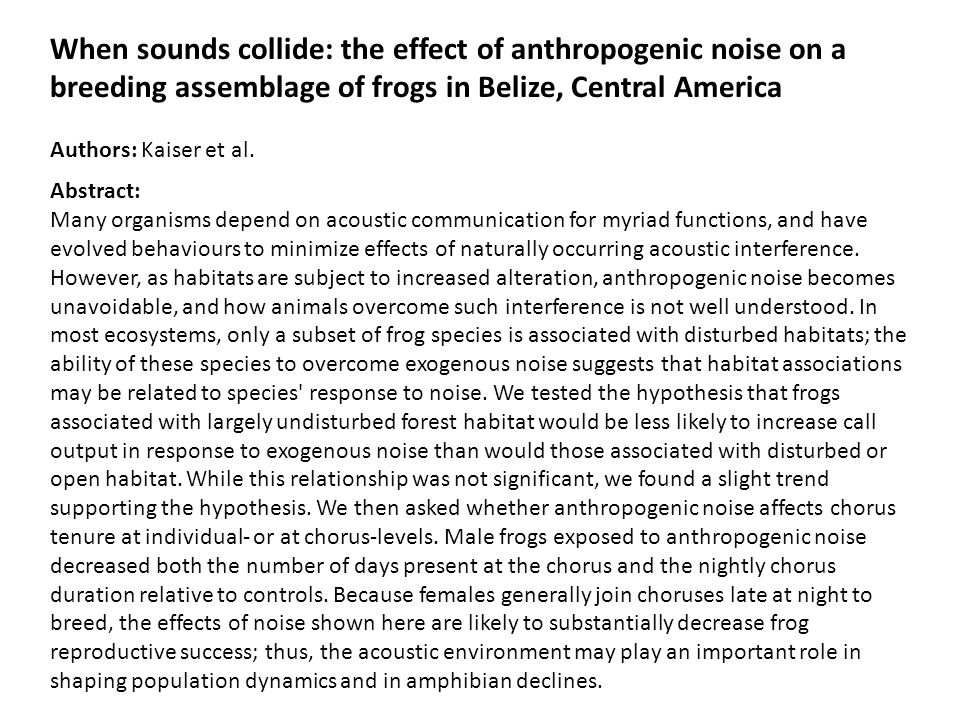 Abstract: Many organisms depend on acoustic communication for myriad functions, and have evolved behaviours to minimize effects of naturally occurring acoustic interference.